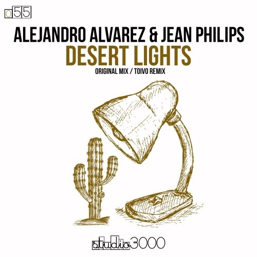 Desert Lights by Alejandro Alvarez & Jean Philips – Studio3000 Records