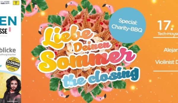 Liebe Deinen Sommer – The Closing & Charity Barbecue